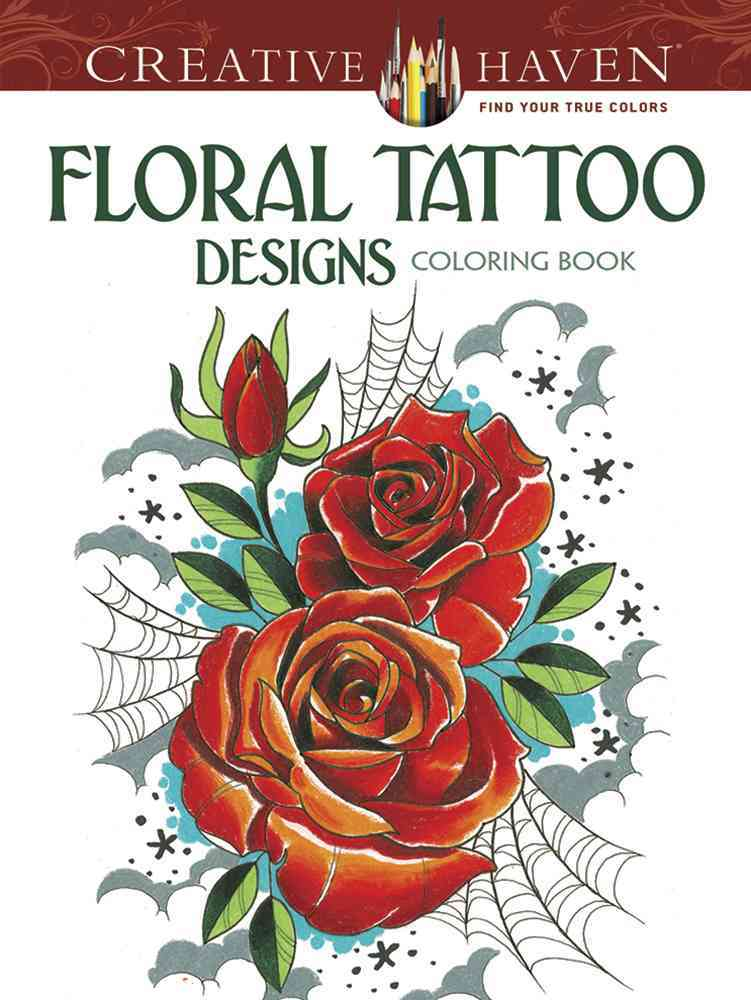 Creative Haven Floral Tattoo Designs Coloring Book By Siuda, Erik